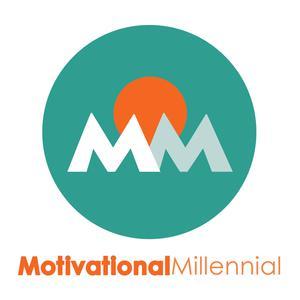 Motivational Millennial | Passion | Dreams | Overcome Challenges | Purpose | Fulfillment | Motivation