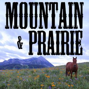 Mountain & Prairie Podcast