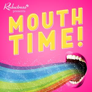 Mouth Time with Reductress