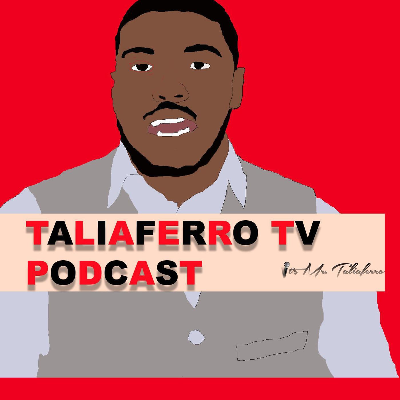 Mr Taliaferro PODCAST - itsmrtaliaferro | Listen Notes