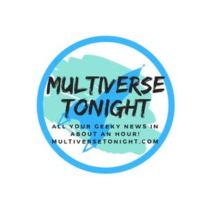 Best Entertainment News Podcasts (2019): Multiverse Tonight - The Podcast about All Your Geeky Universes
