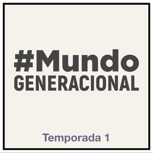 Best Careers Podcasts (2019): Mundo Generacional
