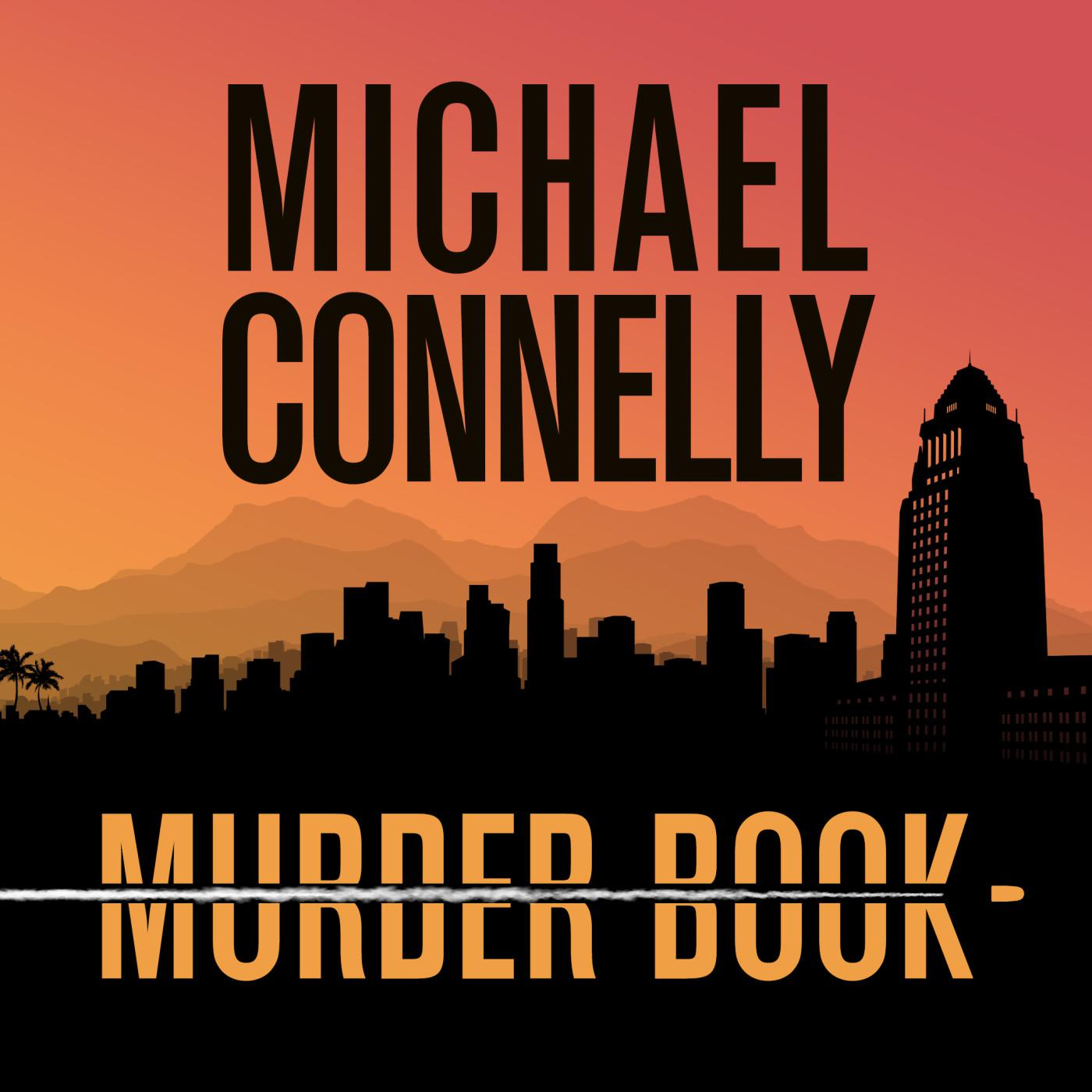 Murder Book (podcast) - Michael Connelly   Listen Notes