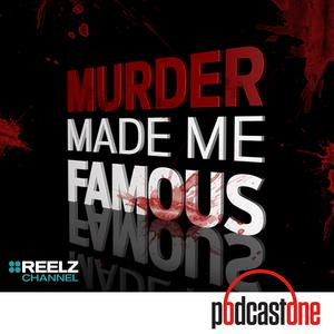 Best True Crime Podcasts (2019): Murder Made Me Famous