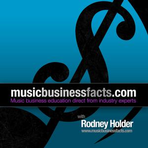Music Business Facts- with Rodney Holder