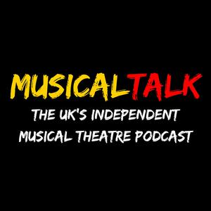 MusicalTalk - The UK's Independent Musical Theatre Podcast