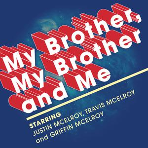 Top 10 podcasts: My Brother, My Brother And Me