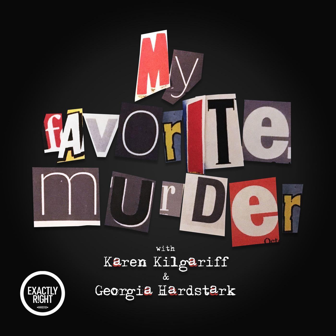 MFM Minisode 72 - My Favorite Murder with Karen Kilgariff and