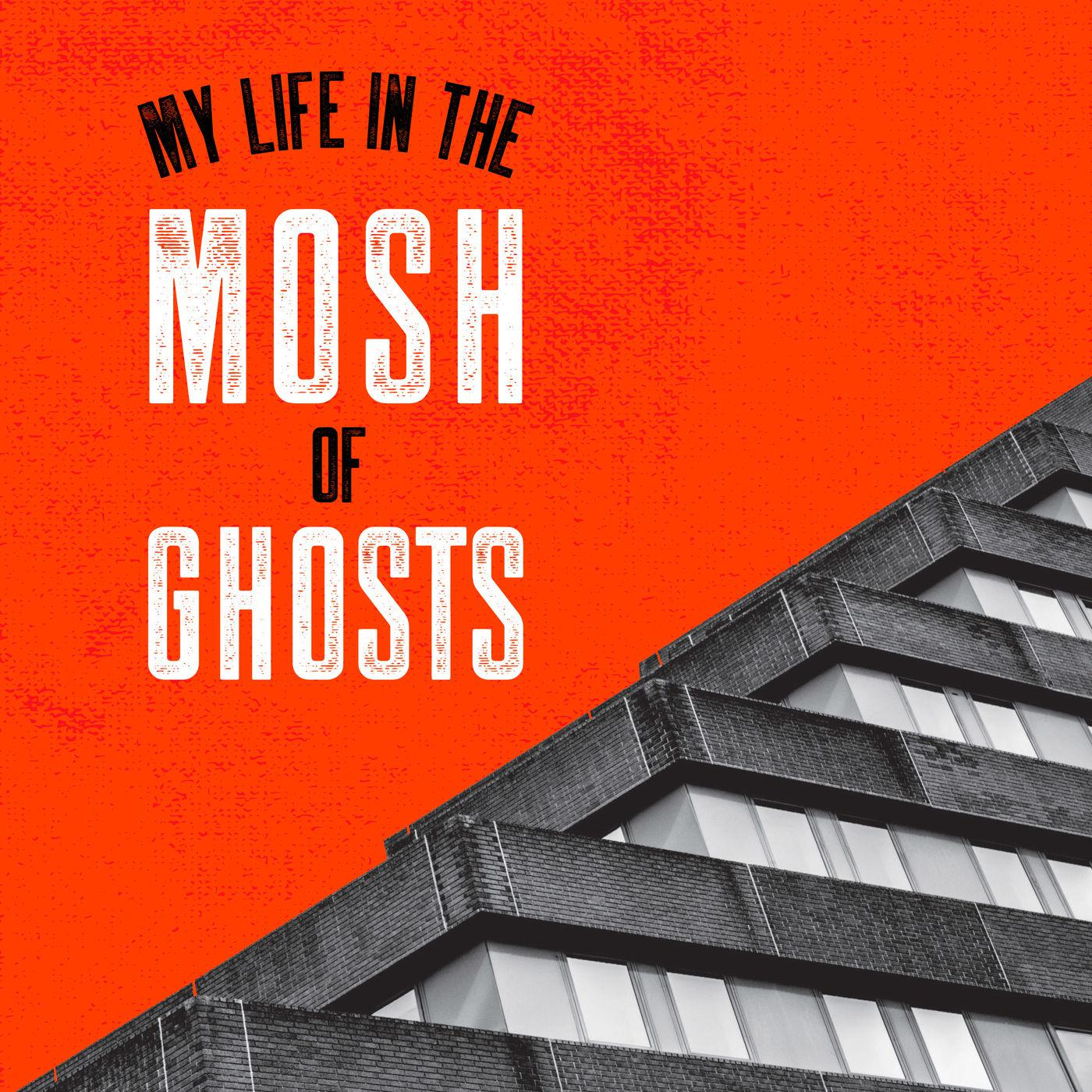 My Life In The Mosh Of Ghosts (podcast) - Roger Quail | Listen Notes