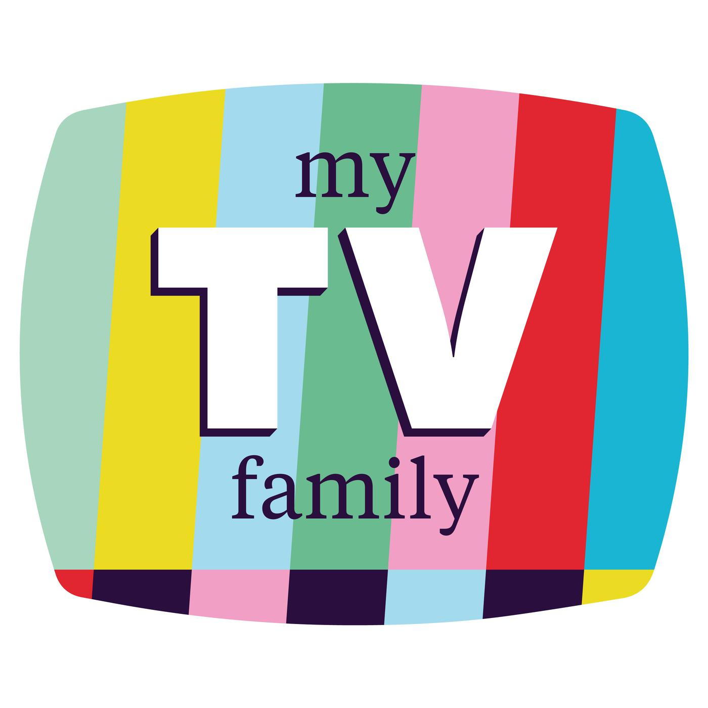 My TV Family (podcast) - My TV Family Podcast | Listen Notes