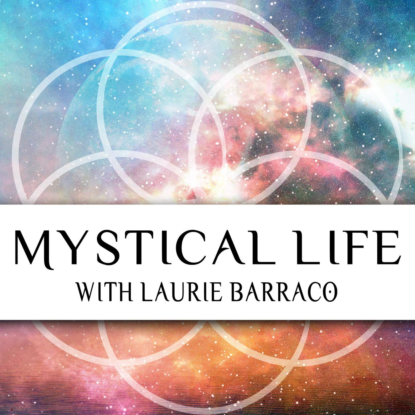 Mystical Life (podcast) - Laurie Barraco | Listen Notes