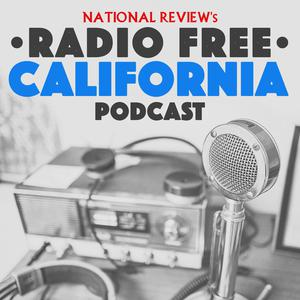Best Politics Podcasts (2019): National Review's Radio Free California Podcast