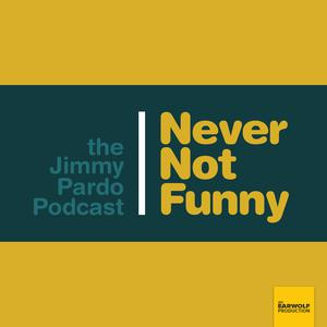 Top 10 podcasts: Never Not Funny: The Jimmy Pardo Podcast