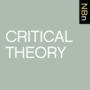 Best Social Sciences Podcasts (2019): New Books in Critical Theory