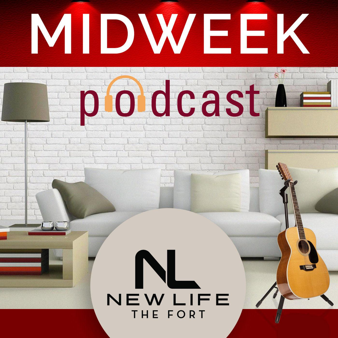 New Life the Fort Midweek (podcast) - New Life The Fort   Listen Notes