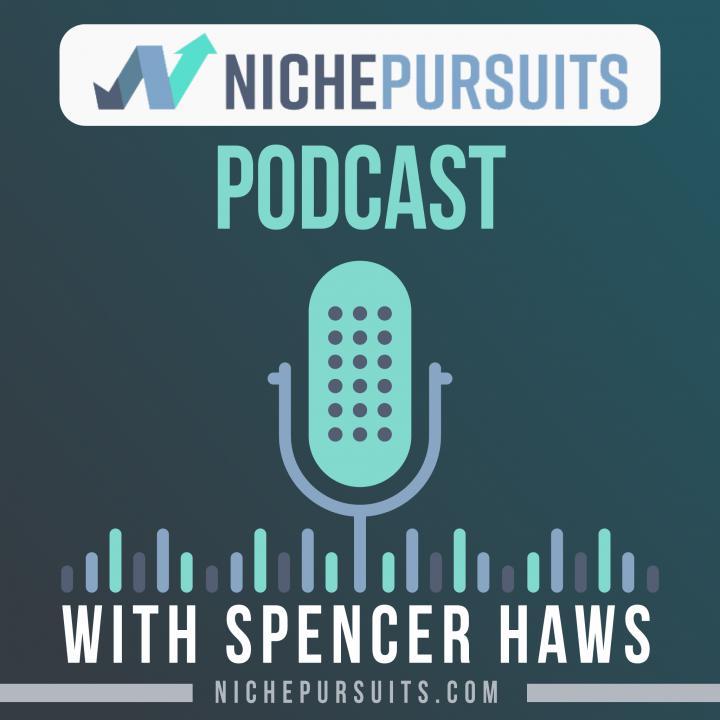 Niche Pursuits Podcast - Spencer Haws: NichePursuits com | Listen Notes
