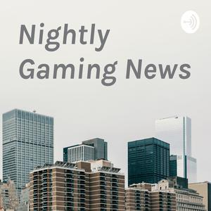 Best Entertainment News Podcasts (2019): Nightly Gaming News