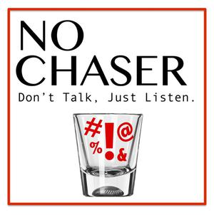 NO CHASER | Don't Talk, Just Listen