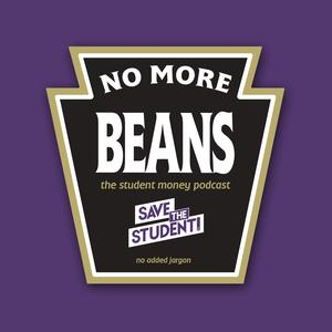 No More Beans: The Student Money Podcast