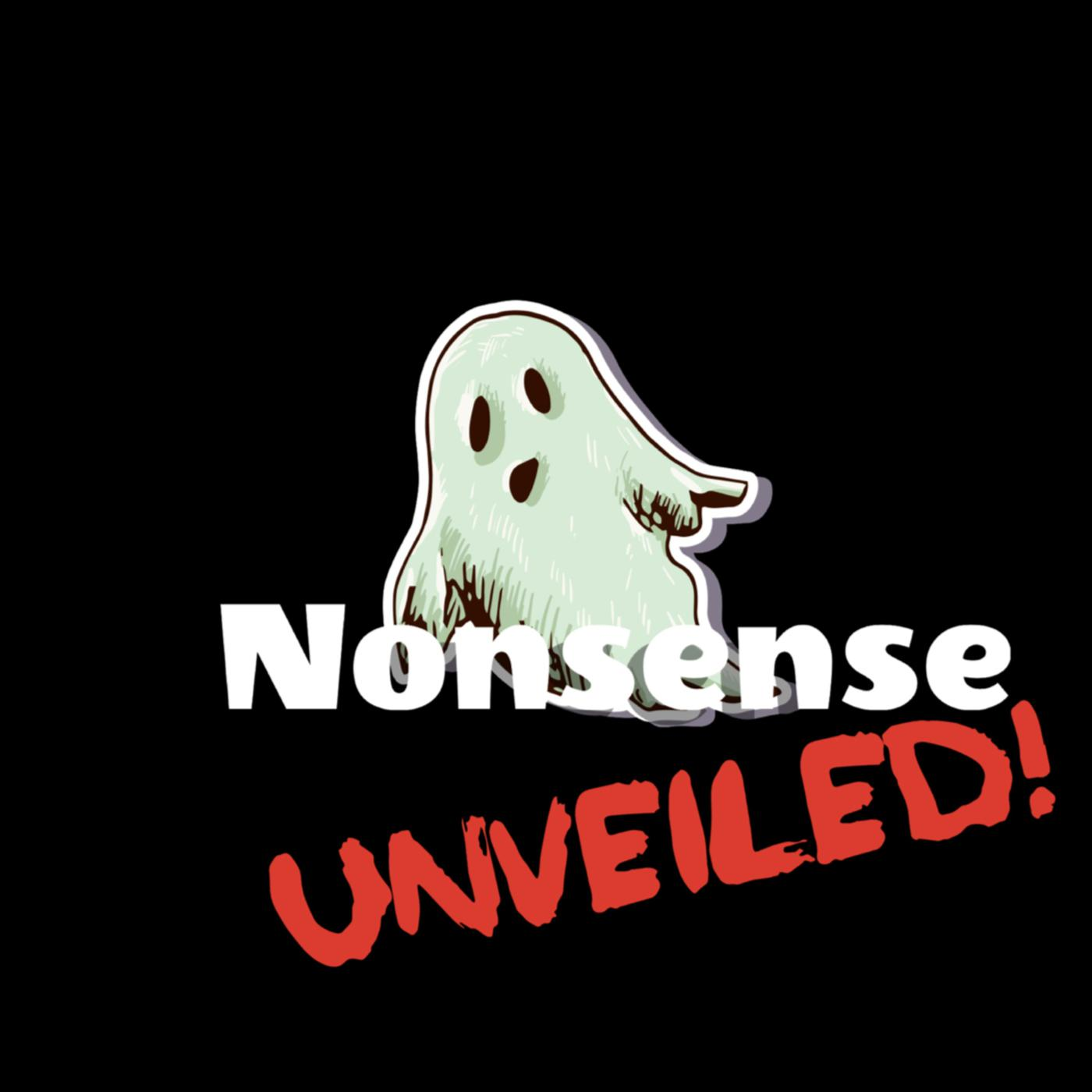 Nonsense Unveiled! (podcast) - Nonsense Unveiled! Podcast | Listen Notes