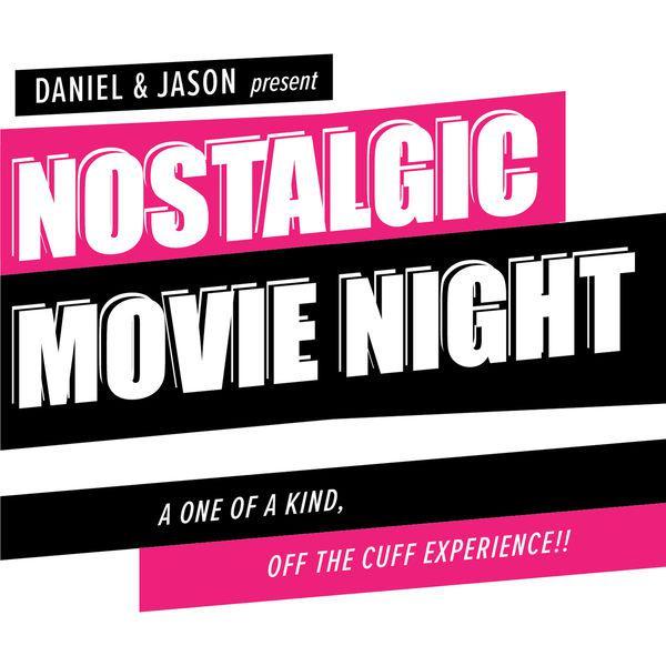 Nostalgic Movie Night (podcast) - Daniel & Jason | Listen Notes