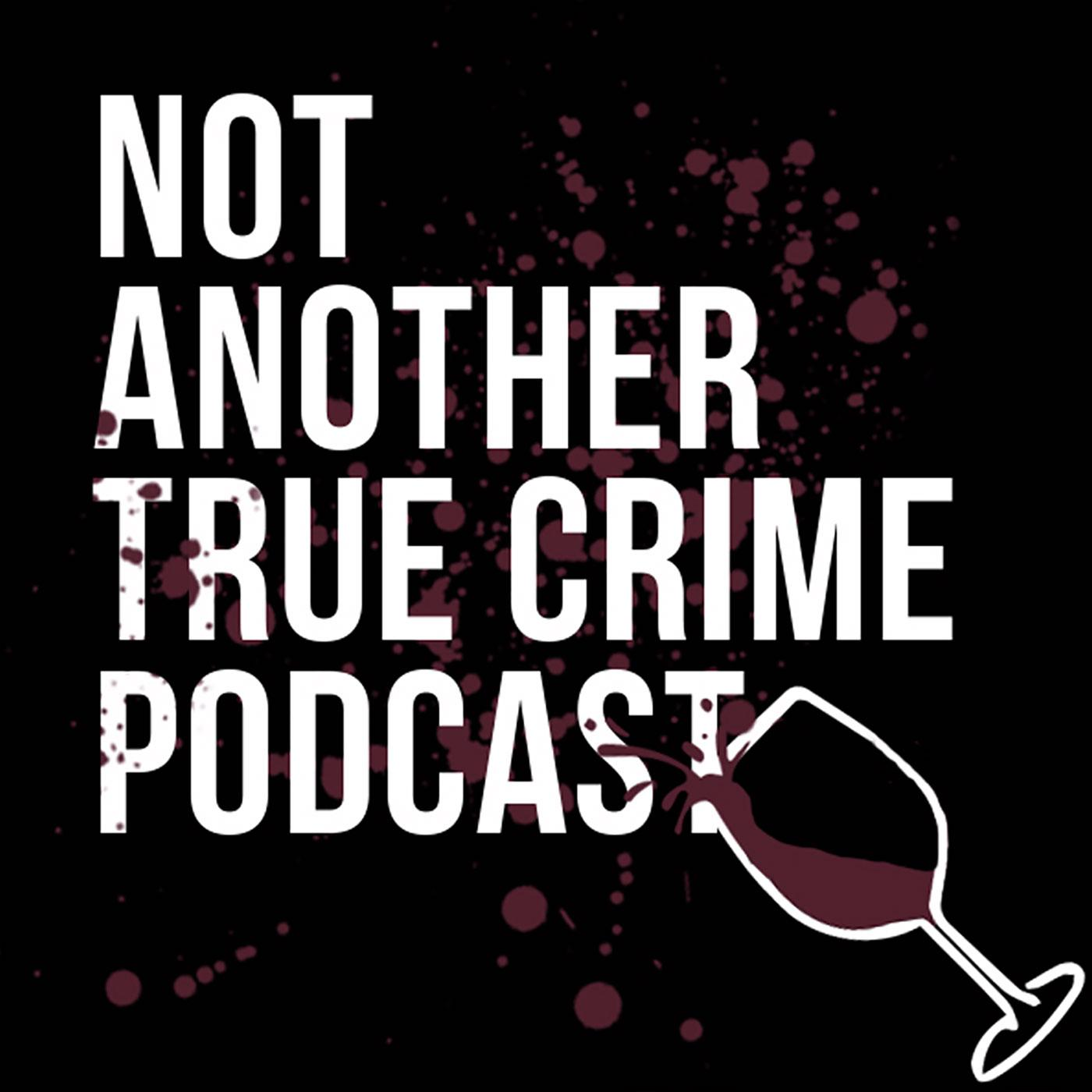 Not Another True Crime Podcast - Betches Media | Listen Notes