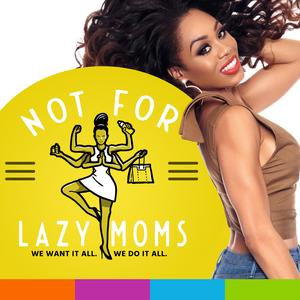 Best Kids & Family Podcasts (2019): Not for Lazy Moms with Monique Samuels