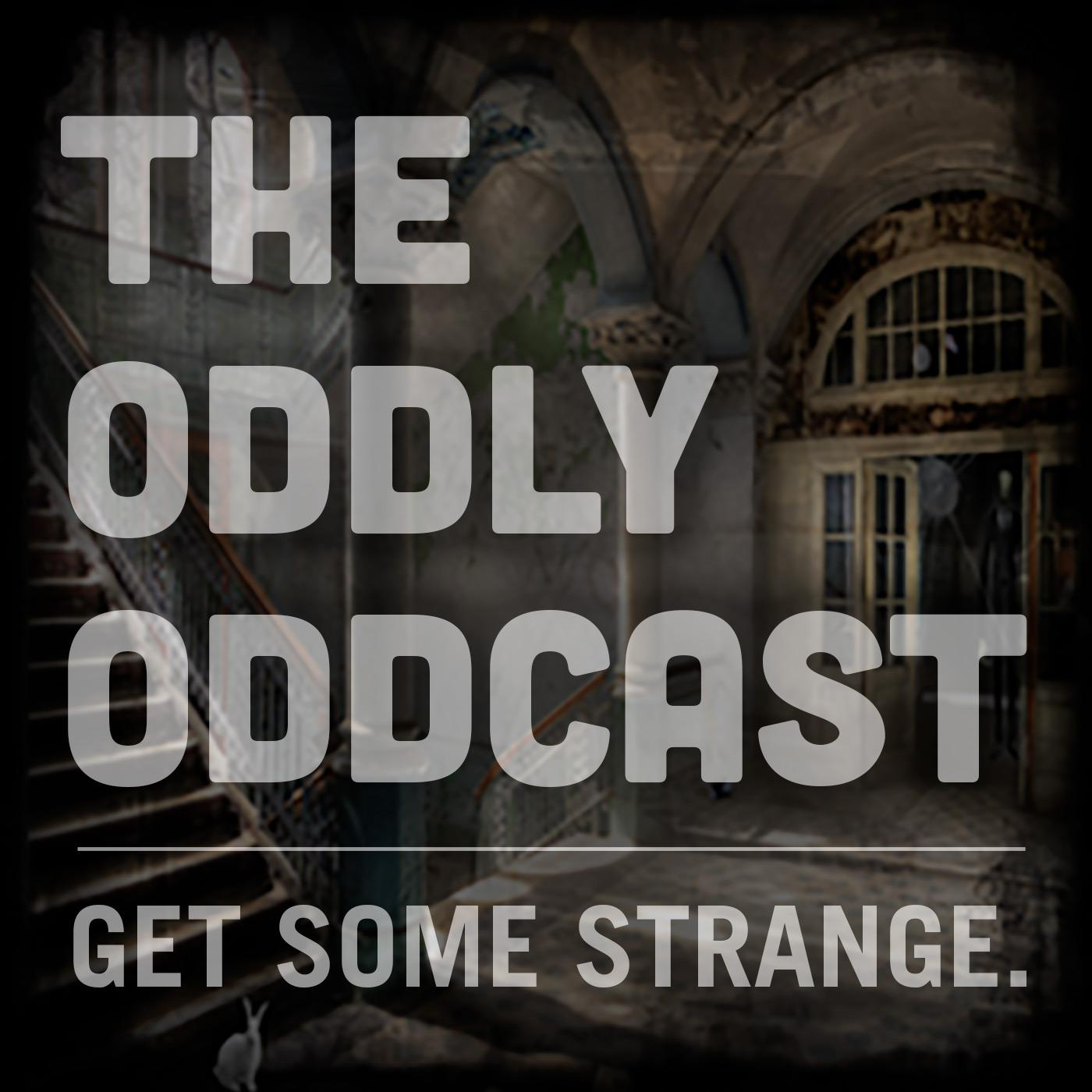 Oddly Oddcast Podcast - Oddly Oddcast | Listen Notes