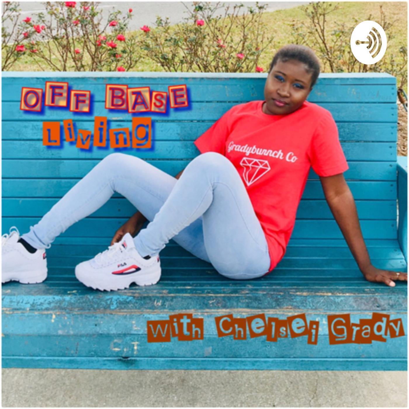 OFF BASE LIVING (podcast) - Chelsei Grady | Listen Notes