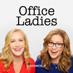 Earwolf & Jenna Fischer and Angela Kinsey