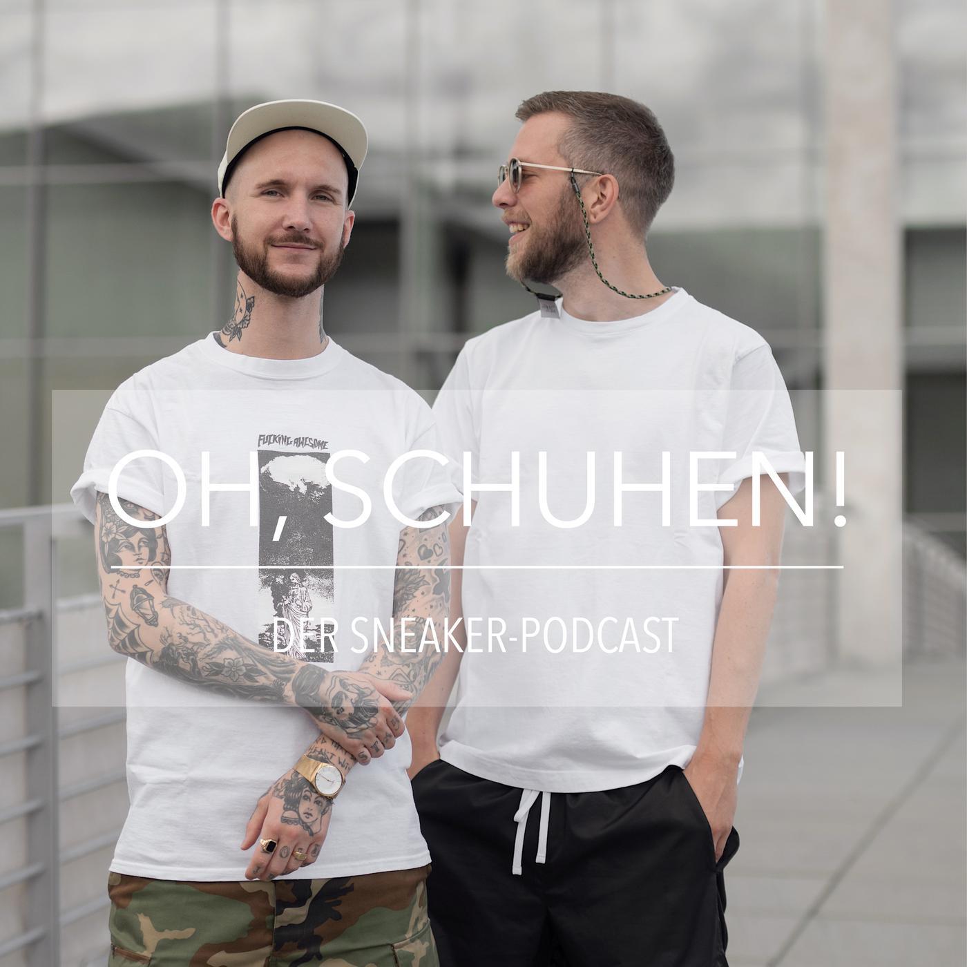Oh, Schuhen! Der Sneaker Podcast | Podbay