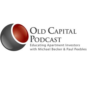 Old Capital Real Estate Investing Podcast with Michael Becker & Paul Peebles