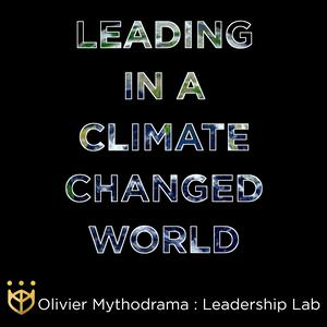 Olivier Mythodrama - Leading in a Climate Changed World