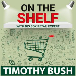 Best Business Podcasts (2019): On The Shelf: How To Get Your Products Into Big Box Retail!