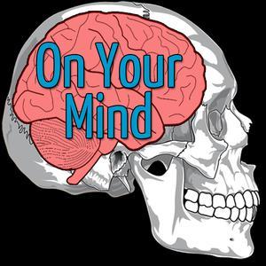 On Your Mind Neuroscience Podcast