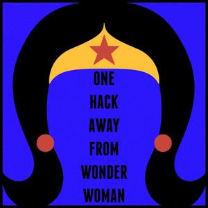 One Hack Away From Wonder Woman