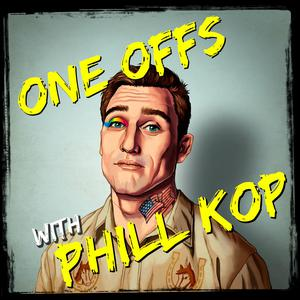 ONE OFFS WITH PHILL KOP Podcast