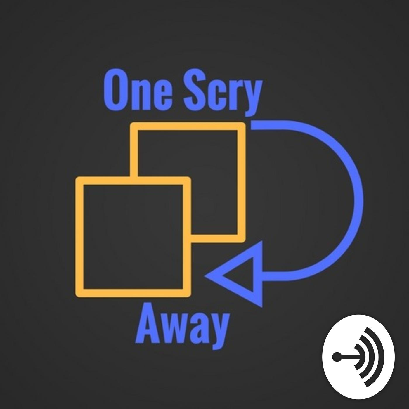 One Scry Away (podcast) - One Scry Away | Listen Notes