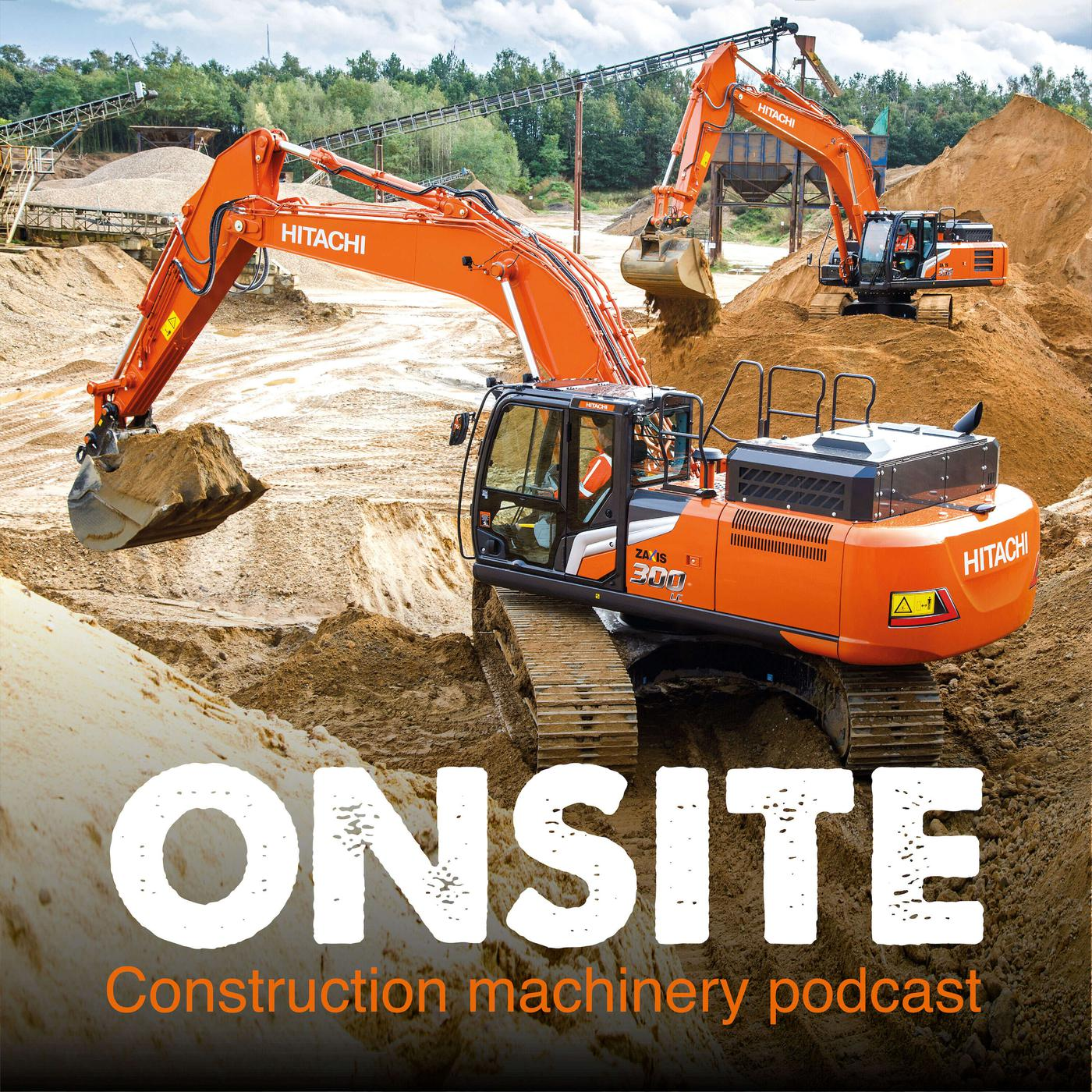 Onsite — the construction machinery podcast