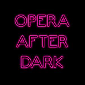 Opera After Dark