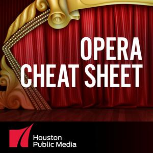 Opera Cheat Sheet   Houston Public Media