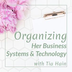 Best How To Podcasts (2019): Organizing Her Business Systems and Technology