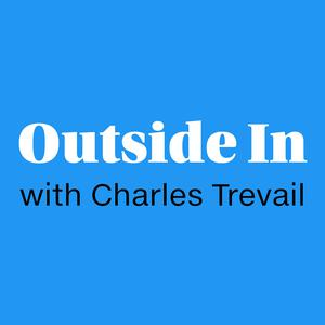 Outside In with Charles Trevail