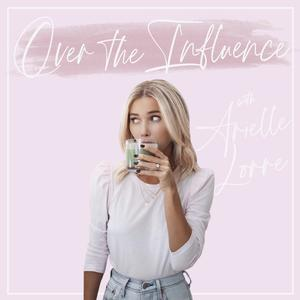 Best Fitness & Nutrition Podcasts (2019): Over the Influence with Arielle Lorre