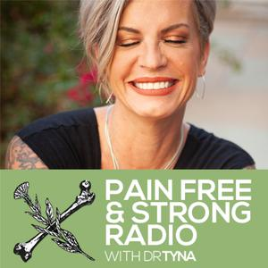 Best Alternative Health Podcasts (2019): Pain Free & Strong Radio Dr Tyna Moore