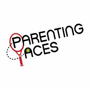 Best College & High School Podcasts (2019): ParentingAces - The Junior Tennis and College Tennis Podcast