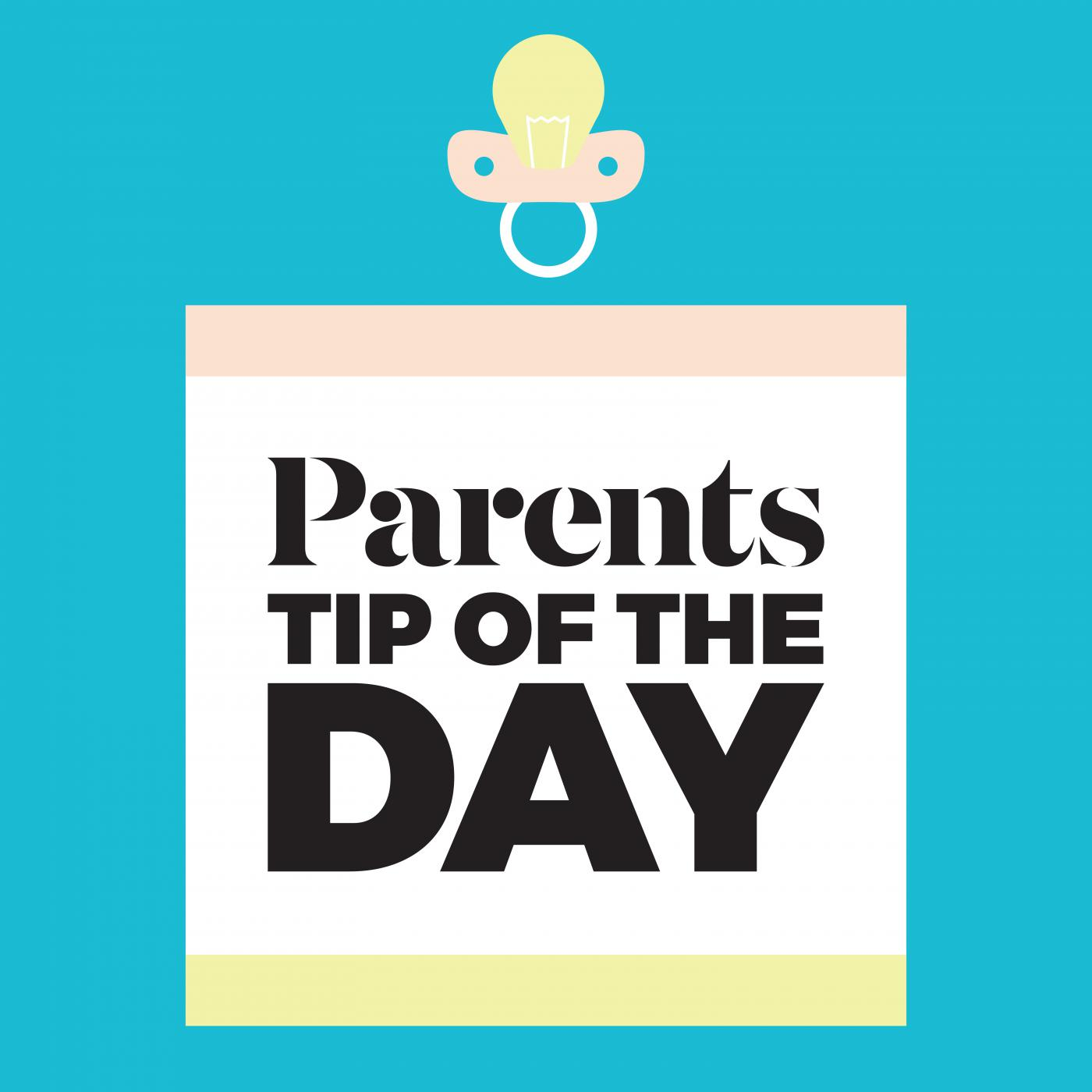 Parents Tip Of The Day Podcast Parents Listen Notes