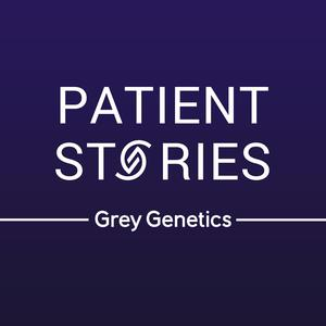Best Personal Journals Podcasts (2019): Patient Stories with Grey Genetics
