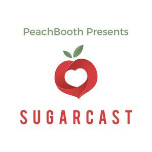 PeachBooth Presents: SugarCast