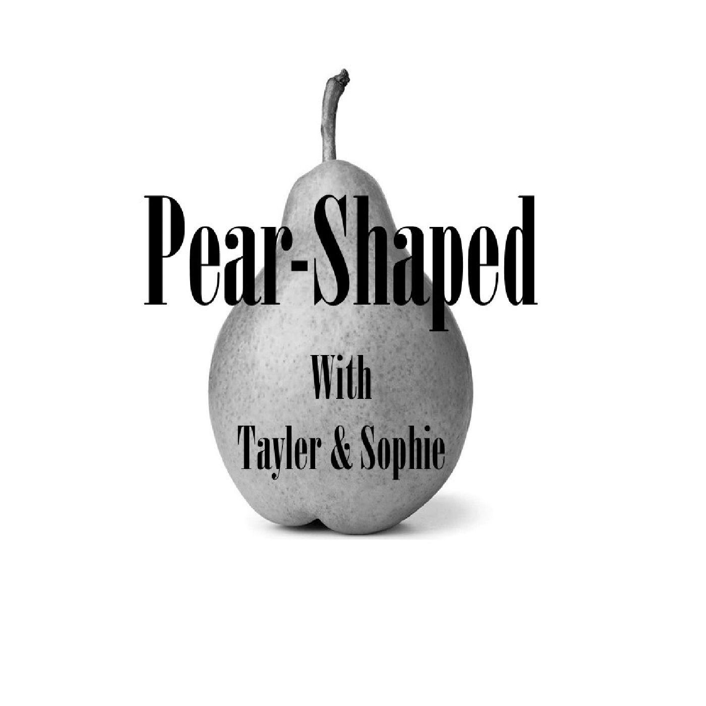 Pear-Shaped (podcast) - Pear-Shaped | Listen Notes